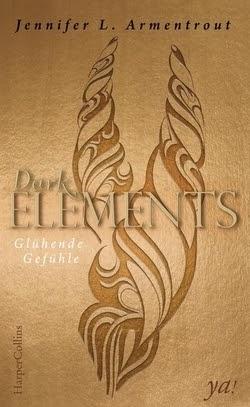 Bücherblog. Rezension. Buchcover. Dark Elements - Glühende Gefühle (Band 4) von Jennifer L. Armentrout. Fantasy, Jugendbuch.