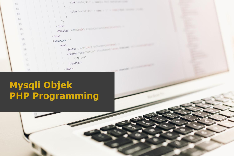 Cara Dasar Membuat Koneksi Database Mysqli Objek dan Penerapannya di PHP