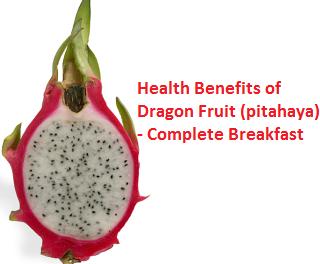 Health Benefits of Dragon Fruit (pitahaya)  - Complete Breakfast