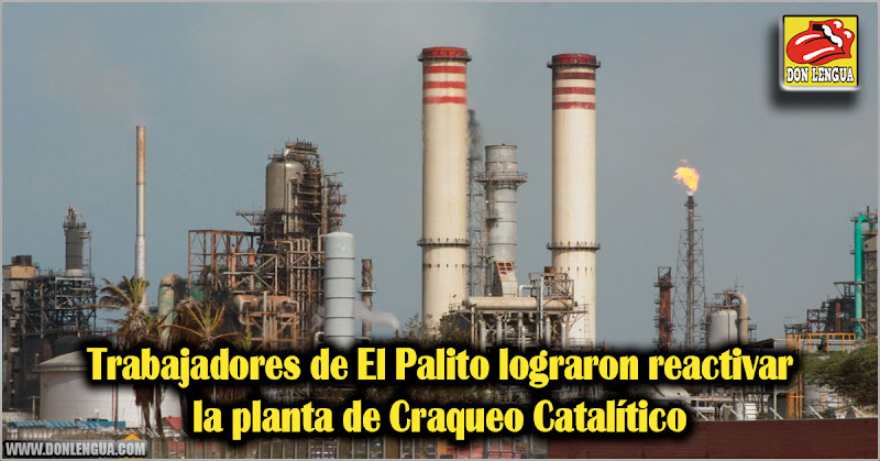 Trabajadores de El Palito lograron reactivar la planta de Craqueo Catalítico