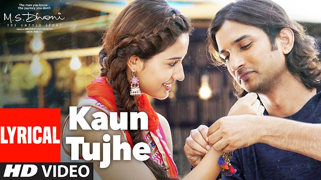 "कौन तुझे यूँ प्यार करेगा - Kaun Tujhe Yun Pyar Karega Lyrics In Hindi English,M.S. DHONI -THE UNTOLD STORY lyrics of ""Kaun Tujhe"" Yun Pyar Karega"
