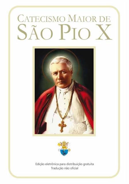 Catecismo Maior - São Pio X