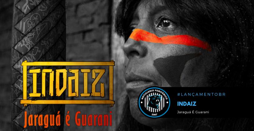 Novo álbum da banda Indaiz homenageia a causa indígena | Jaraguá É Guarani