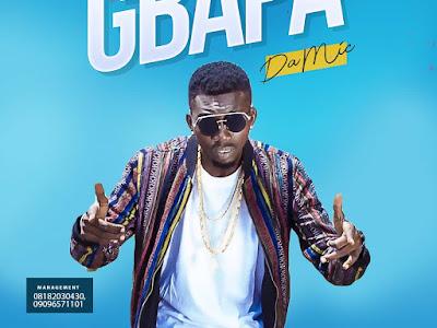 DOWNLOAD MP3: Da Mic - Gbapa