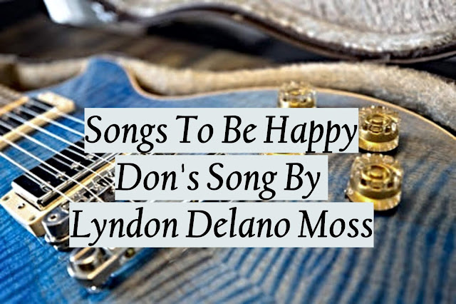 Songs to feel good - Don's Song by Lyndon Delano Moss