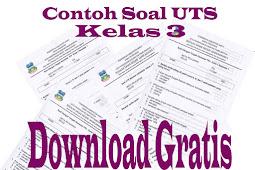 Download Gratis Soal UTS Kelas 3 SD Semester 1