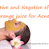 Positive and Negative effects of Orange juice for Acne