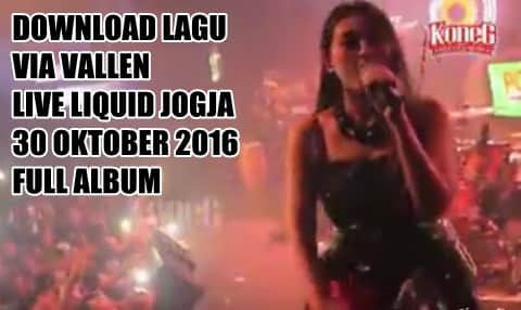 Download Lagu Via Vallen Live Liquid Jogja 30 Okt 2016