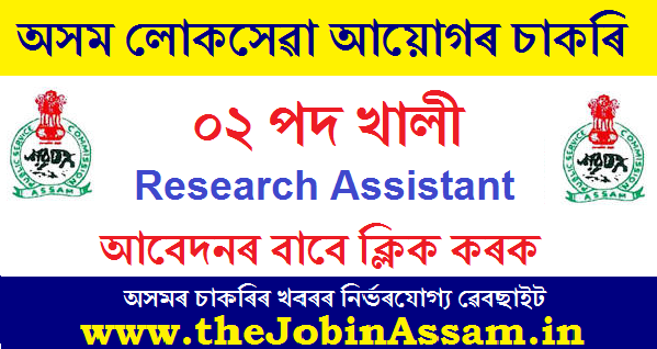 APSC Recruitment 2020 : Apply For 02 Research Assistant