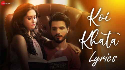 Koi Khata Lyrics - Saurabh Gangal & Anushka Gupta | New Song