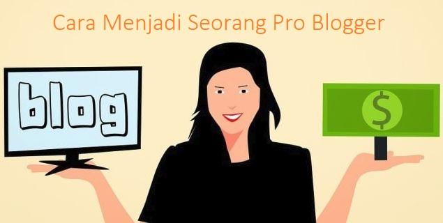 Tips Cara Menjadi Pro Blogger Malaysia