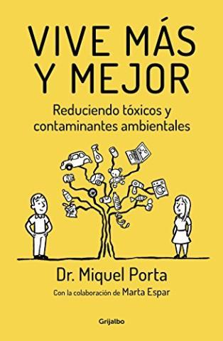 Vive más y mejor: Reduciendo tóxicos y contaminantes ambientales
