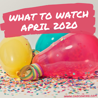 What to Watch April 2020