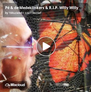 https://www.mixcloud.com/straatsalaat/p%C3%A9-de-medeklinkers-rip-willy-willy/