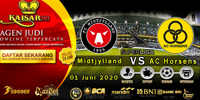 Prediksi Bola Terpercaya Liga Denmark Midtjylland vs AC Horsens 01 juni 2020