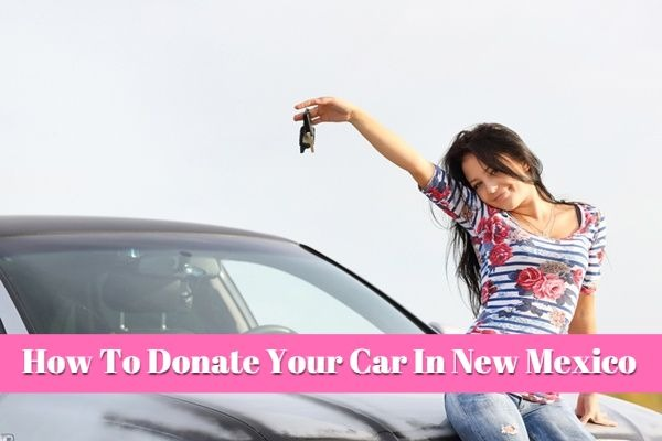 How To Donate Your Car In New Mexico