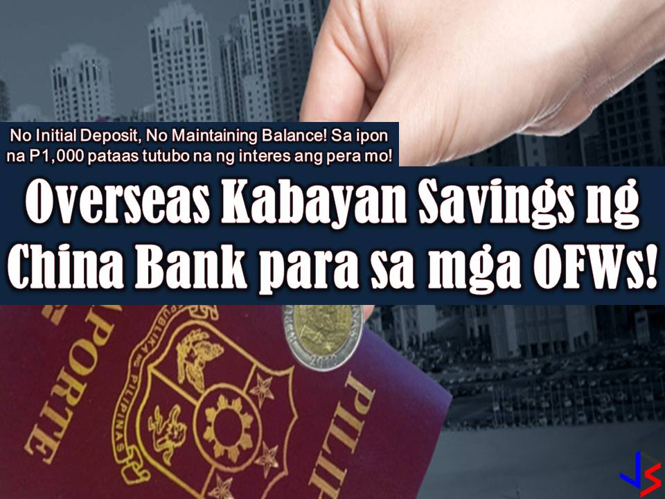 One of the best banks in the Philippines that offers a good option to Overseas Filipino Workers (OFW) is the Chinabank through its Overseas Kabayan Savings. By opening this savings account, you can start saving money for your future or retirement as OFW at the same time, send money to your family in the Philippines. Having a savings account for OFWs is very important because working abroad is not permanent.  So, what are the features of Chinabank Kabayan Savings?  No initial deposit No maintaining balance ADB to earn interest P1,000 Interest rate 0.25% p.a ATM card  What are the basic requirements when opening the account?  Two (2) 1x1 ID Pictures Original/s and clear copy/ies of at least one (1) of the following valid IDs*: Passport Driver's License Professional Regulations Commission (PRC) ID National Bureau of Investigation (NBI) Clearance Police Clearance Postal ID Voter's ID Barangay Certification Government Service and Insurance System (GSIS) e-Card Social Security System (SSS) Card Senior Citizen Card Overseas Workers Welfare Administration (OWWA) ID Overseas Filipino Worker (OFW) ID Seaman's Book Government Office and GOCC ID [e.g. Armed Forces of the Philippines (AFP), Home Development Mutual Fund (HDMF) IDs] Certification from the National Council for the Welfare of Disabled Persons (NCWDP) Department of Social Welfare and Development (DSWD) Certification Integrated Bar of the Philippines ID Company IDs issued by private entities or institutions registered with or supervised or regulated either by the BSP, SEC or IC School ID, duly signed by the principal or head of the school (for students who are beneficiaries of remittances or fund transfers who are not yet of voting age) *Please note that China Bank may require you to present additional IDs to establish and verify your identity.  Aside from the above-mentioned benefits of opening a Chinabank Kabayan Savings, you can also ask the bank to send you your monthly statement of account. This is optional but you can request so that you can track your transactions. You can also access your account through branch ATMs, TellerPhone, China Bank Online or BancNet POS.
