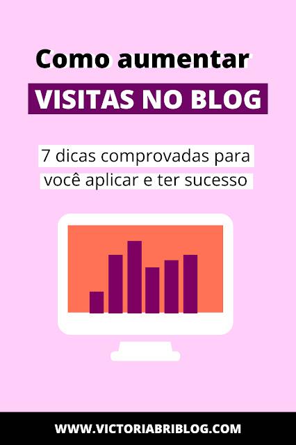 Como aumentar as visitas no blog: 7 dicas comprovadas para ter sucesso
