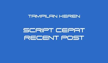 Contoh Tampilan Recent Post Keren Script Untuk Blogger Gratis