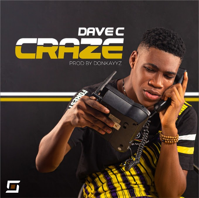 CRAZE - DAVE C (Prod. DONKAYYZ)