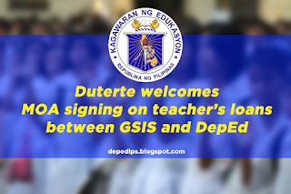 Duterte welcomes MOA signing on teacher's loans between GSIS and DepEd