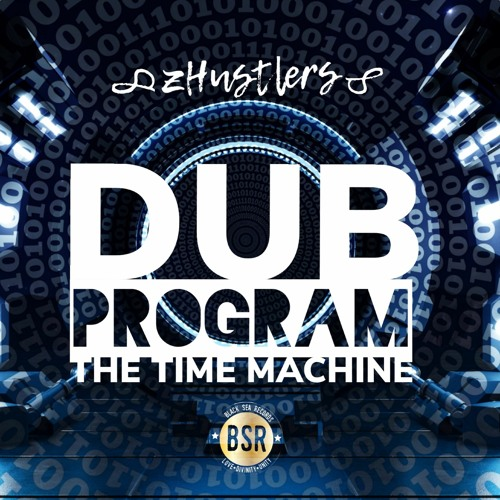 zHustlers releases his first instrumental album - THE TIME MACHINE – DUB PROGRAM!