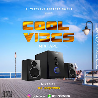 [Mixtape] DJ Virtuous_Cool Vibes Mixtape