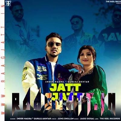 Jatt Jatt by Inder Nagra , Gurlej Akhtar lyrics