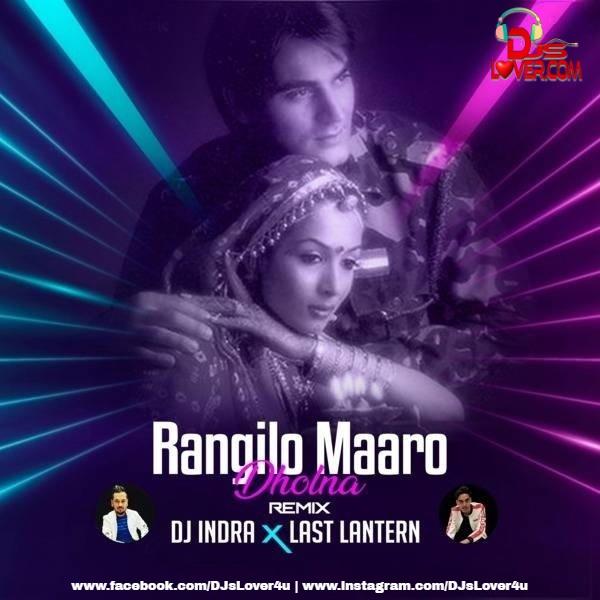 Rangilo Maro Dholna Remix DJ Indra X DJ Last Latern