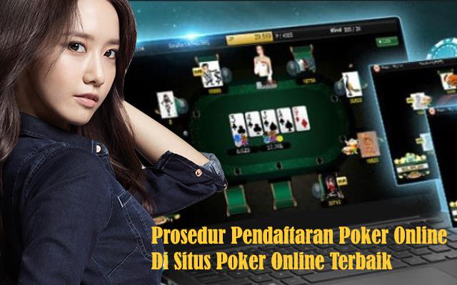 Prosedur Pendaftaran Poker Online Di Situs Poker Online Terpercaya