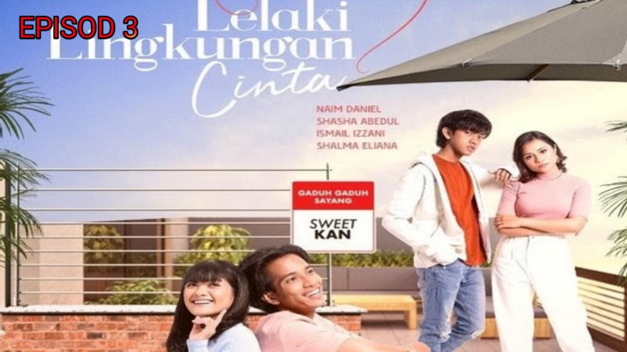 Tonton Drama Lelaki Lingkungan Cinta Episod 3 (TV3)