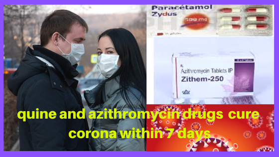 Chloroquine and azithromycin drugs cure corona within 7 days | Islamic Girls Guide