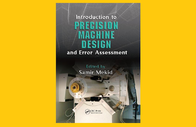 Download Introduction to Precision Machine Design and Error Assessment by Samir Mekid PDF for free