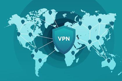 [LENGKAP] Aplikasi VPN Android Unlimited Tercepat Gratis Terbaik