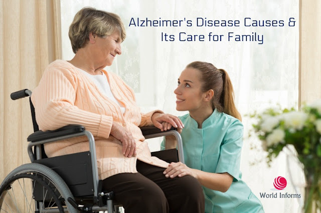 Alzheimer's Disease Causes and Its Care for Family