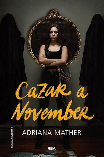 Cazar a November | Matar a November #2 | Adriana Mather | RBA