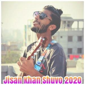 Jisan Khan Shuvo er all notun Bangla Song download 2020 (জিসান খান শুভ এর নতুন গান ডাউনলোড ২০২০) with lyrics
