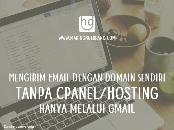 Mengirim Email Dengan Domain Sendiri (Tanpa Cpanel/Hosting)