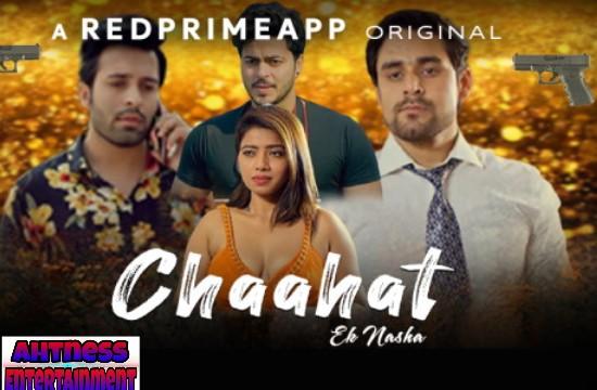 Chaahat Ek Nasha (2021) - RedPrime Hindi Hot Web Series