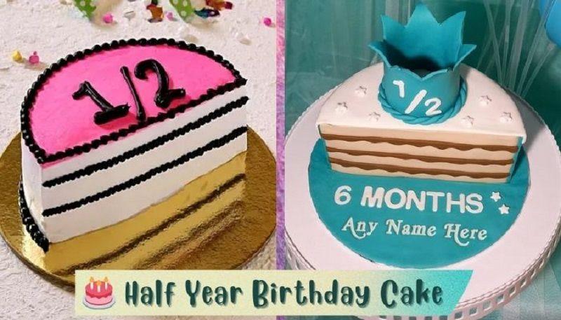 Half Year Birthday Cake Ideas