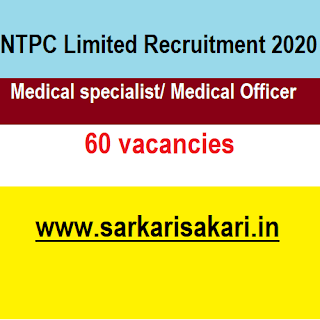 NTPC Limited Recruitment 2020 - Medical specialist/ Medical Officer (60 Posts) Apply Online