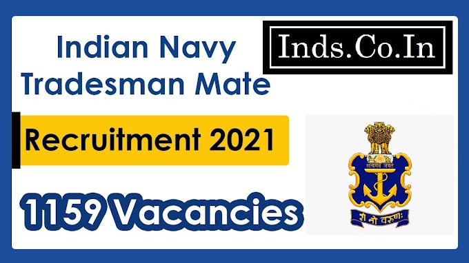 Indian Navy Tradesman Mate Recruitment 2021 -  Apply Online for 1159 Posts