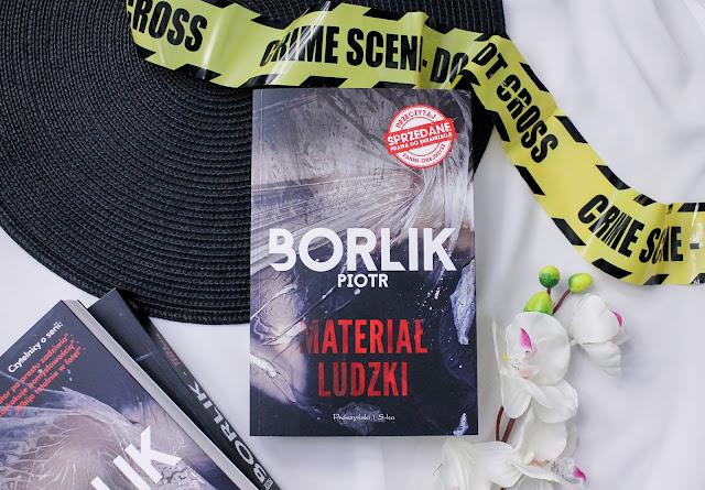 """Materiał ludzki"" Piotr Borlik"