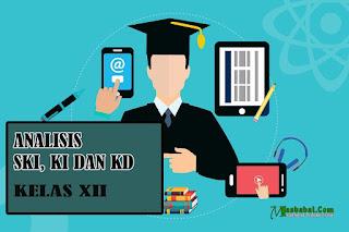 Analisis SKL, KI dan KD SMA MA dan SMK Kelas XII Tahun 2021