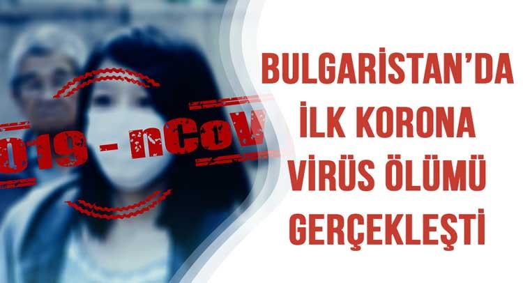 Bulgaristan'da İlk Koronavirüs Ölümü Gerçekleşti