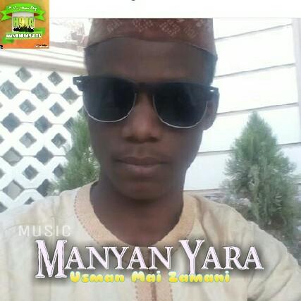 Manyan Yara Music | Usman Mai Zamani
