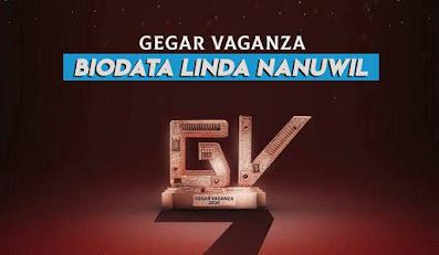 Biodata Linda Nanuwil, Peserta Gegar Vaganza 2020.