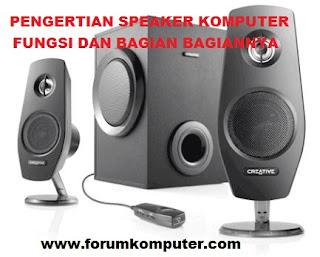 Pengertian Speaker Komputer, Fungsi dan bagian-bagianya