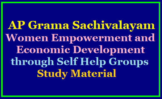 AP Grama Sachivalayam Women Empowerment and Economic Development through Self Help Groups Study Material /2019/08/ap-grama-sachivalayam-women-empowerment-and-economic-development-through-self-help-groups-study-material.html