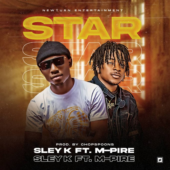 [Music] Sley K Ft M Pire – Star.mp3